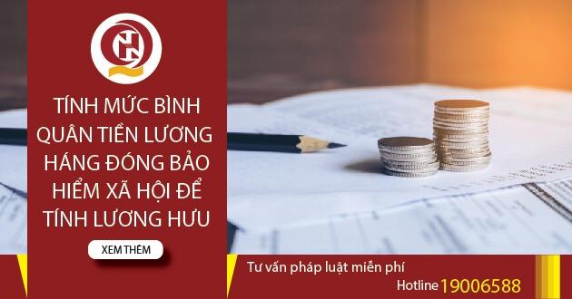 Số năm đóng BHXH trước khi nghỉ dùng để tính mức bình quân tiền lương