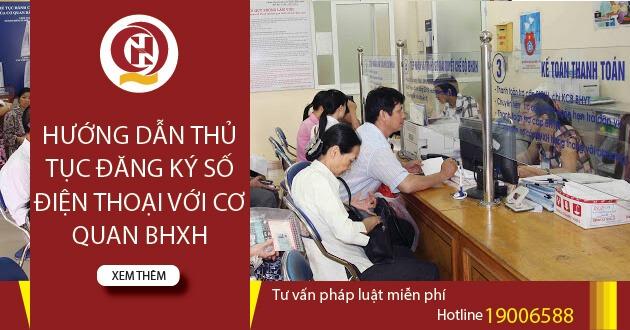 Hướng dẫn thủ tục đăng ký số điện thoại với cơ quan bhxh