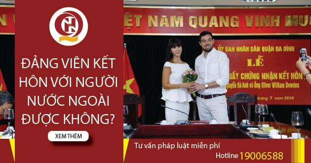 Đảng viên kết hôn với người nước ngoài được không