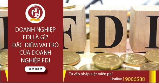 Doanh nghiệp FDI là gì? Đặc điểm của doanh nghiệp FDI theo quy định.