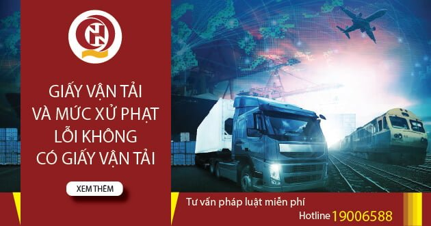 Giấy vận tải và mức xử phạt lỗi không giấy vận tải