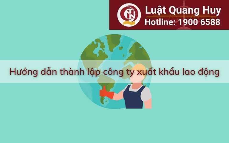 Hướng dẫn thành lập công ty xuất khẩu lao động