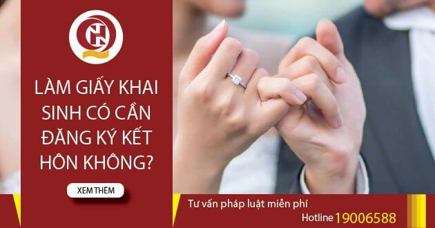 Làm giấy khai sinh có cần đăng ký kết hôn không