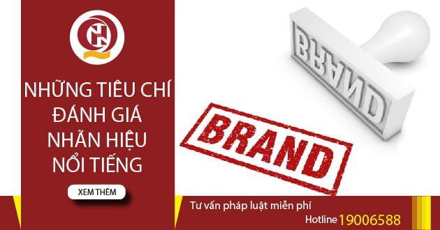 Những tiêu chí đánh giá nhãn hiệu nổi tiếng