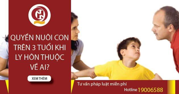 Quyền nuôi con trên 3 tuổi khi ly hôn